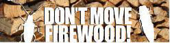 Don't Move Firewood sign